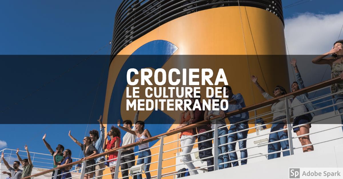 Crociera culture del Mediterraneo