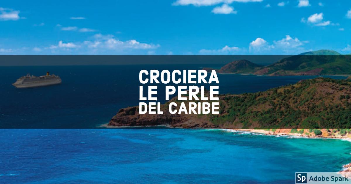 Crociera tra le Perle del Caribe